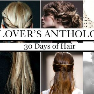 30 Days Of Hair With A Lover's Anthology // thoughtsbynatalie.com