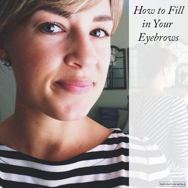 How to Fill in Your Eyebrows // thoughtsbynatalie.com