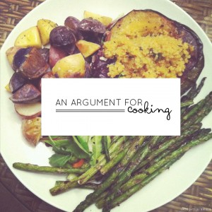An Argument for Cooking // thoughtsbynatalie.com