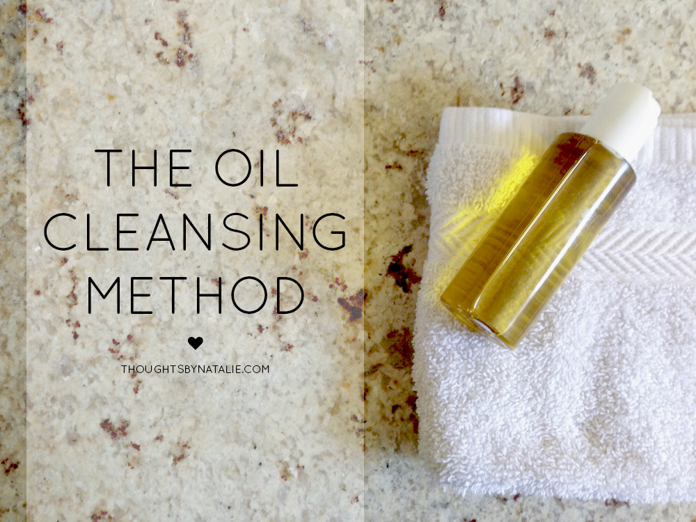 The Oil Cleansing Method   Thoughts By Natalie