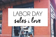 Happy Weekend: Labor Day Sales I Love