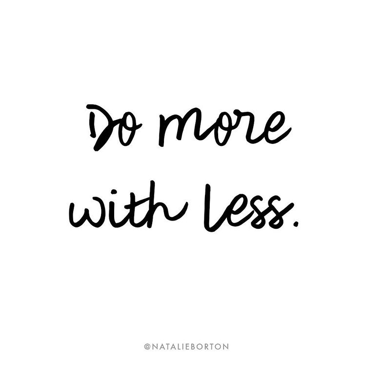 A minimalists motto inspired by hilaryrushfords business perspective and thehellip